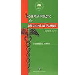 Indreptar practic de medicina de familie (Editia a II-a)