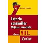 Istoria romanilor. Notiuni esentiale pentru clasa a VIII-a