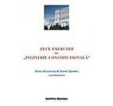 Zece exercitii de Inginerie Constitutionala