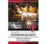 Fotografia de nunta - 100 de tehnici de la profesionisti