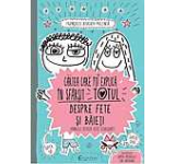 Cartea care iti explica in sfarsit totul despre fete si baieti