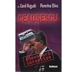 Ceausescu: Adevaruri interzise