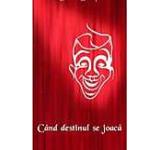 Cand destinul se joaca 6 piese de teatru
