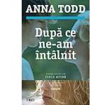 eBook - Dupa ce ne-am intalnit, Anna Todd