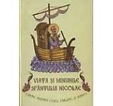 Viata si minunile Sfantului Nicolae. Carte pentru copii parinti si bunici