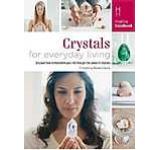 Crystals for Everyday Living (Healing Handbooks)