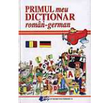 Primul meu Dictionar roman-german