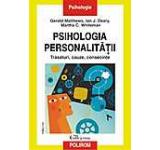 Psihologia personalitatii. Trasaturi cauze consecinte. Editia a II-a