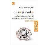 Criza si media. Criza economica si reflectarea ei in mass media 2008-2009