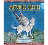 Miturile Greciei - Povesti despre soare piatra si mare