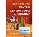Teatru pentru copii si tineret. Sase piese