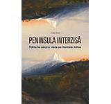 Peninsula Interzisa. Marturie despre viata pe Muntele Athos