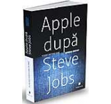 Apple dupa Steve Jobs. Imperiul bantuit