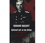 Spionul-sef al lui Hitler. Misterul Wilhelm Canaris