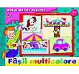 Fasii multicolore. Activitati pentru copiii de la 3 la 5 ani