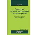 Cooperarea judiciara internationala in materie penala. Actualizat 30 iunie 2014