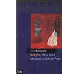 Borges intr-o seara obisnuita la Buenos Aires