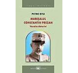 Maresalul Constantin Prezan. Vocatia datoriei