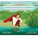 Broasca-testoasa cea fermecata / The Enchanted Turtle