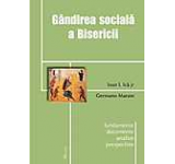Gandirea sociala a Bisericii. Fundamente.documente.analize.perspective