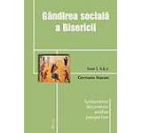 Gandirea sociala a Bisericii. Fundamente.documente.analize.perspective
