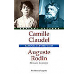 Camille Claudel si Auguste Rodin. Pasiunea la patru maini