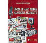 Firma si Mass Media. Managerul si ziaristii