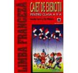 Caiet de exercitii pentru clasa a V-a. Limba franceza