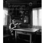 Maramures. Tara lemnului (franceza)