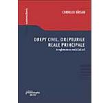 Drept civil. Drepturile reale principale in reglementarea noului Cod Civil