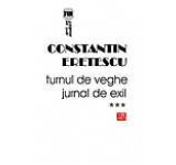 Turnul de veghe. Jurnal de exil. Vol 3 2008-2010