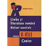 Limba si literatura romana. Notiuni esentiale pentru clasele V-VIII