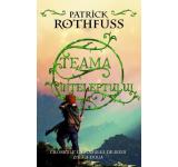 Patrick Rothfuss - Teama inteleptului. Cronicile Ucigasului-de-regi: ziua a doua