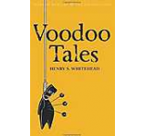 Voodoo Tales: The Ghost Stories of Henry S. Whitehead (Tales of Mystery & the Supernatural)