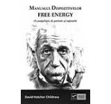 Manualul dispozitivelor free energy. O compilatie de patente si rapoarte