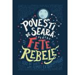 Elena Favilli, Francesca Cavallo - Povesti de seara pentru fete rebele