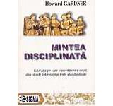 Mintea disciplinata
