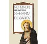 Noi minuni ale Sfantului Serafim de Sarov