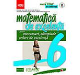 Matematica de excelenta pentru concursuri olimpiade si centre de excelenta. Clasa a 6-a