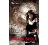 Rachel Caine - Casa de sticla, Vampirii din Morganville, Vol. 1