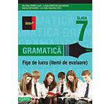 Gramatica. Fise de lucru (itemi de evaluare) pentru clasa a VII-a