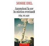 Ascensiuni la cer in mistica evreiasca. Stalpi linii scari