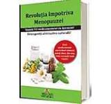 Revolutia impotriva Menopauzei - Spune nu medicamentelor cu hormoni!