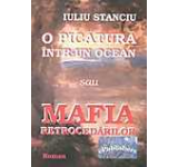 O picatura intr-un ocean sau Mafia retrocedarilor