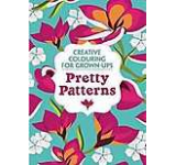 Pretty Patterns: Creative Colouring for Grown-Ups