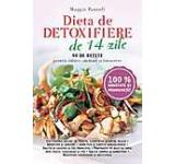 Dieta de detoxifiere in 14 zile. 90 de retete pentru slabire sanatate si intinerire