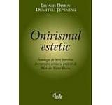 Onirismul estetic. Antologie de texte teoretice interpretari critice si prefata de Marian Victor Buciu