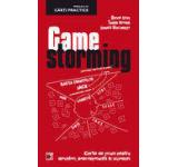 Gamestorming. Carte de jocuri pentru inovatori nonconformisti si vizionari