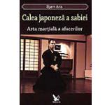 Calea japoneza a sabiei. Arta martiala a afacerilor