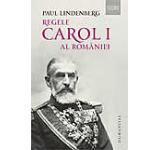 Regele Carol I al Romaniei. Ed. a II-a revizuita